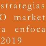5 estrategias de SEO marketing para enfocarse en 2019