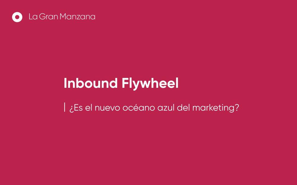 inbound-flywheel-es-el-nuevo-oceano-azul-del-marketing